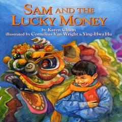 Sam and the Lucky Money by Karen Chinn
