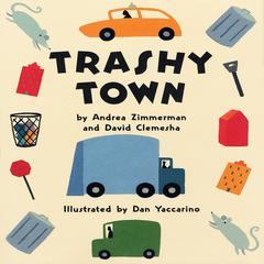 Trashy Town by Andrea Zimmerman, David Clemesha