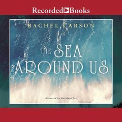 The Sea around Us by Rachel L. Carson