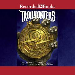 Trollhunters by Guillermo del Toro, Daniel Kraus