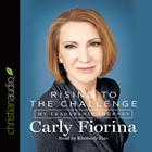 Rising to the Challenge by Carly Fiorina
