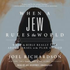 When a Jew Rules the World by Joel Richardson