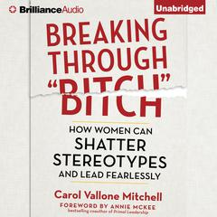 "Breaking Through ""Bitch"" by Carol Vallone Mitchell"