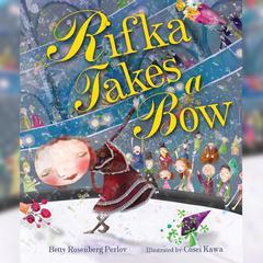 Rifka Takes a Bow by Betty Rosenberg Perlov