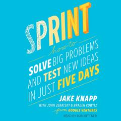 Sprint by Jake Knapp, John Zeratsky, Braden Kowitz