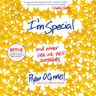 I'm Special by Ryan O'Connell