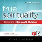 True Spirituality by Chip Ingram
