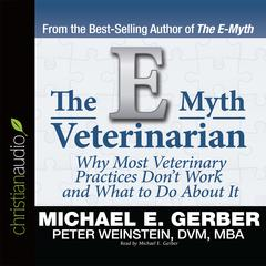 The E-Myth Veterinarian by Michael Gerber, Peter Weinstein