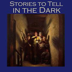 Stories to Tell in the Dark by various authors
