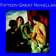 Fifteen Great Novellas by various authors