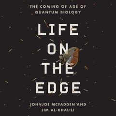 Life on the Edge by Johnjoe McFadden, Jim Al-Khalili