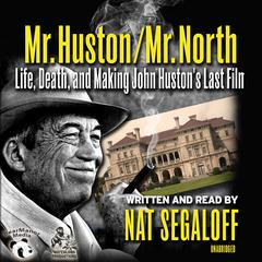 Mr. Huston / Mr. North by Nat Segaloff