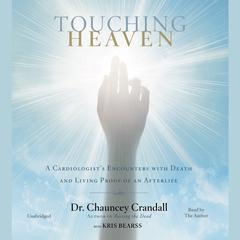Touching Heaven by Dr. Chauncey Crandall, IV