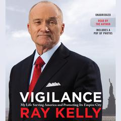 Vigilance by Ray Kelly