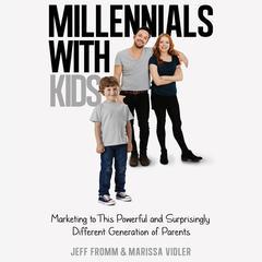 Millennials with Kids by Jeff Fromm, Marissa Vidler