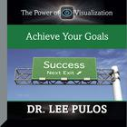 Achieve Your Goals by Lee Pulos