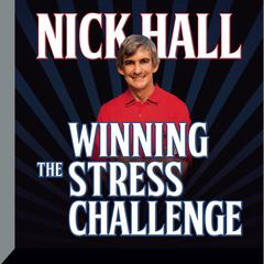 Winning the Stress Challenge by Dr. Nick Hall