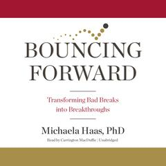 Bouncing Forward by Michaela Haas, PhD