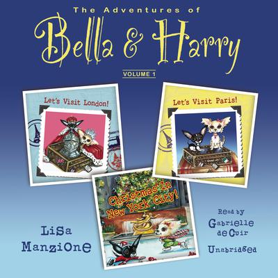 The Adventures of Bella & Harry, Vol. 1 by Lisa Manzione