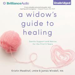 A Widow's Guide to Healing by Kristin Meekhof, James Windell