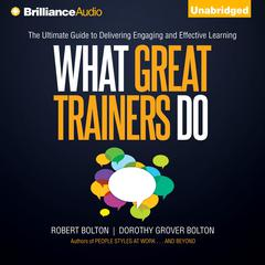 What Great Trainers Do by Robert Bolton, Dorothy Grover Bolton