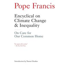 Encyclical on Climate Change and Inequality by Pope Francis