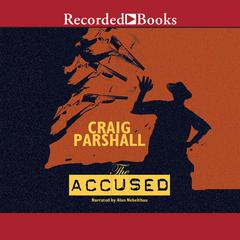 The Accused by Craig Parshall