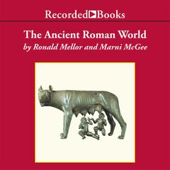 The Ancient Roman World by Ronald Mellor, Marni McGee