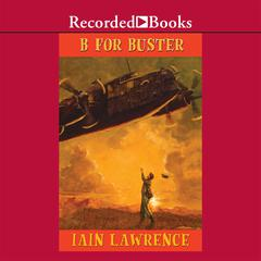B for Buster by Iain Lawrence
