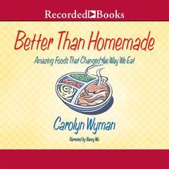 Better Than Homemade by Carolyn Wyman