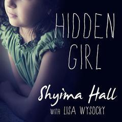 Hidden Girl by Shyima Hall, Lisa Wysocky
