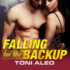 Falling for the Backup by Toni Aleo