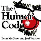 The Humor Code by Peter McGraw, PhD, Joel Warner