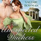 The Unexpected Duchess by Valerie Bowman