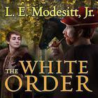The White Order by L. E. Modesitt Jr.