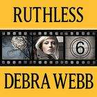 Ruthless by Debra Webb