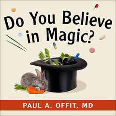 Do You Believe in Magic? by MD Offit