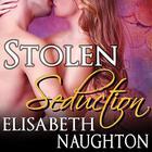 Stolen Seduction by Elisabeth Naughton