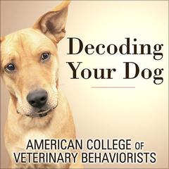 Decoding Your Dog by American College of Veterinary Behaviorists