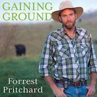 Gaining Ground by Forrest Pritchard