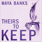 Theirs to Keep by Maya Banks