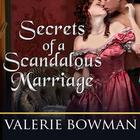 Secrets of a Scandalous Marriage by Valerie Bowman