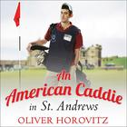 An American Caddie in St. Andrews by Oliver Horovitz