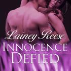 Innocence Defied by Lainey Reese