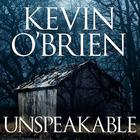 Unspeakable by Kevin O'Brien
