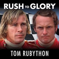 Rush to Glory by Tom Rubython