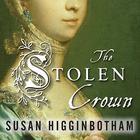 The Stolen Crown by Susan Higginbotham