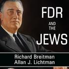 FDR and the Jews by Richard Breitman, Allan J. Lichtman
