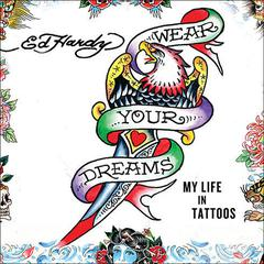 Wear Your Dreams by Ed Hardy