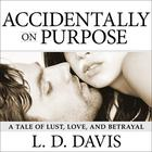 Accidentally on Purpose by L. D. Davis
